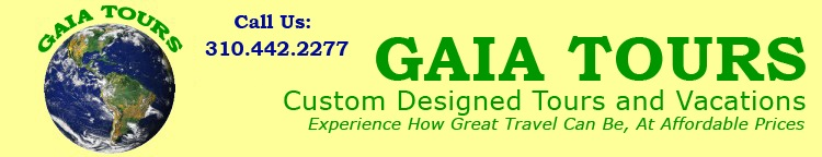 Gaia Tours custom designed tours and vacations, experience how great can be, at affordable prices